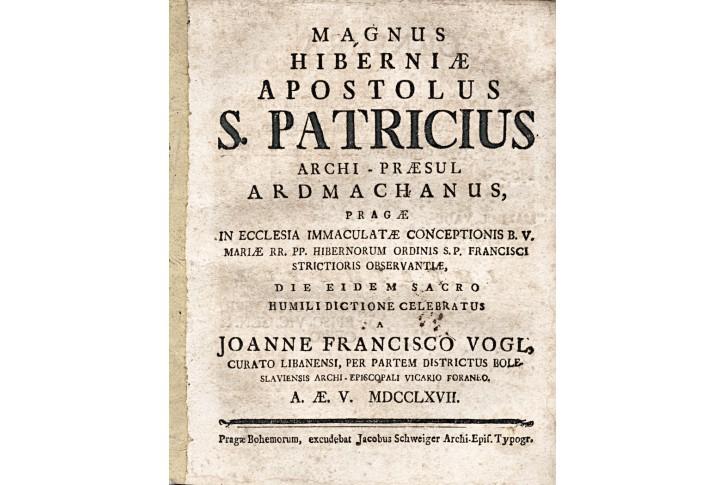 Hiberniae Apostolus S. Patricius, Praha, 1767